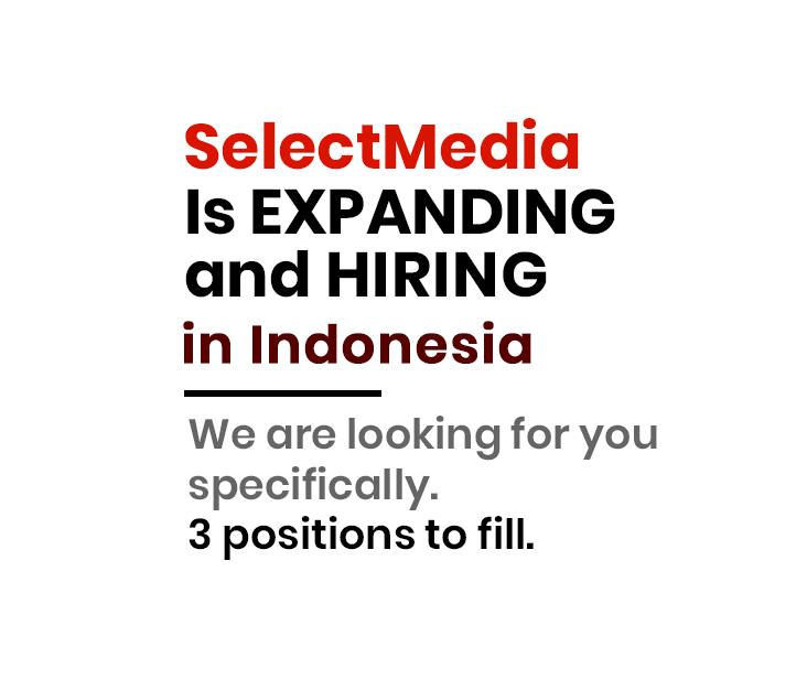 SELECTMEDIA IS HIRING IN INDONESIA