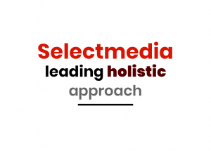 Select Media leading holistic approach